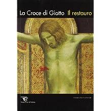 La Croce DI Giotto: Il Restauro