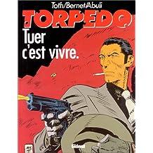TORPEDO T01 : TUER C'EST VIVRE