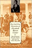img - for The Civil War Memories of Elizabeth Bacon Custer: Reconstructed from Her Diaries and Notes book / textbook / text book