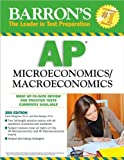 img - for by Frank Musgrave Ph.D.,by Elia Kacapyr Ph.D. Barron's AP Microeconomics/Macroeconomics (Barron's How to Prepare for the Ap Macroeconomics/Microeconomics Advanced Placement Examination)(text only)3rd (Third) edition[Paperback]2009 book / textbook / text book