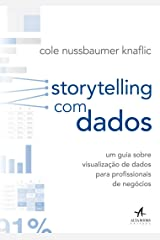 Storytelling com Dados. Um Guia Sobre Visualização de Dados Para Profissionais de Negócios Paperback