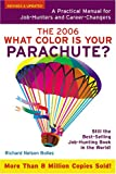 What Color Is Your Parachute? 2006: A Practical Manual for Job-Hunters and Career-Changers
