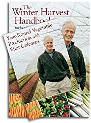 The Winter Harvest Handbook & Year-Round Vegetable Production with Eliot Coleman (Book & DVD Bundle) by Eliot Coleman (2010-09-30)