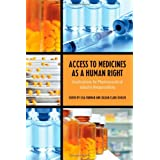 Access to Medicines as a Human Right: Implications for Pharmaceutical Industry Responsibility
