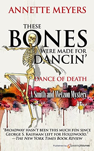 These Bones Were Made for Dancin' (A Smith and Wetzon Mystery Book 6)