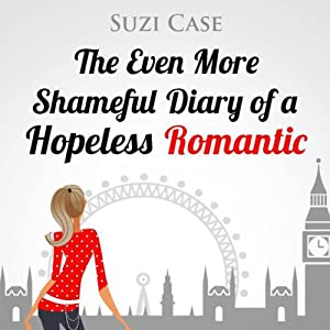 The Even More Shameful Diary of a Hopeless Romantic (The Shameful Diary of a Hopeless Romantic) Audiobook