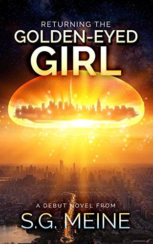 Returning the Golden-Eyed Girl: S G  Meine: 9781521232927