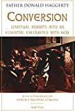 Conversion: Spiritual Insights Into an Essential Encounter with God