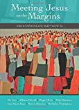 img - for Meeting Jesus on the Margins: Meditations on Matthew 25 book / textbook / text book