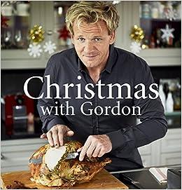 Christmas with gordon gordon ramsay 9781849497022 amazon books fandeluxe Images