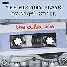 The History Plays Audiobook by Nigel Smith Narrated by Blake Harrison, Daniel Rigby, Fiona Allen, Imelda Staunton, Javier Marzan, John Culshaw, Josie Lawrence, Kayvan Novak