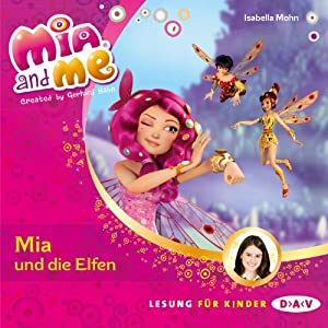 Mia und die Elfen (Mia and Me 1) Hörbuch