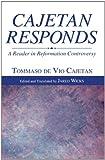 Cajetan Responds, Tommaso de Vio Cajetan, 1610975693