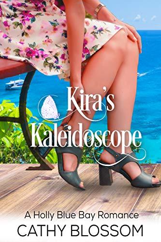 Kira's Kaleidoscope (A Holly Blue Bay Romance Book 2)