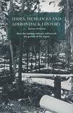 Hides, Hemlocks and Adirondack History, Barbara McMartin, 0932052991
