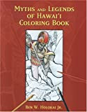 Myths and Legends of Hawai'i Coloring Book, Ben W. Holokai, 157306212X