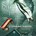 Sing Them Home Audiobook by Stephanie Kallos Narrated by Tavia Gilbert
