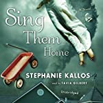 Sing Them Home | Stephanie Kallos