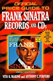 The Official Price Guide to Frank Sinatra Collectibles, Vito R. Marino and Anthony C. Furfero, 087637903X
