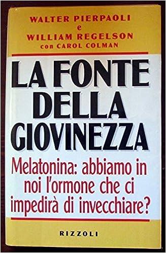 Melatonina: abbiamo noi lormone che ci impedirà di invecchiare (Italian) Hardcover – 1996