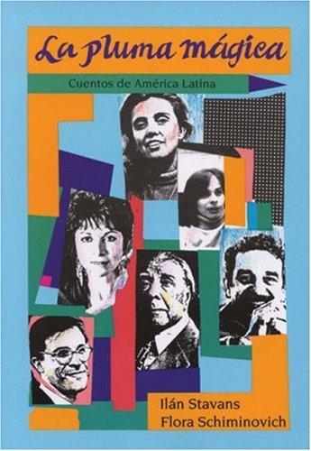 La pluma magica: Cuentos de Amrica Latina (College Spanish)