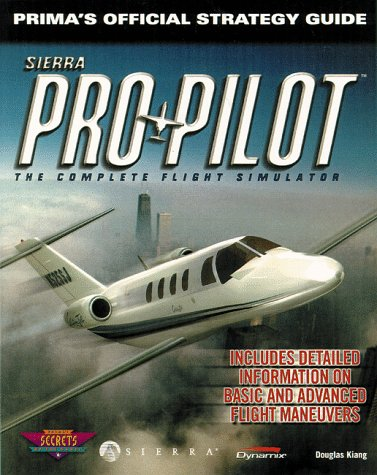 Pro Pilot: The Official Strategy Guide (Secrets of the Games Series,)