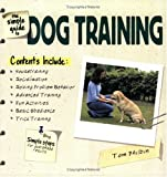 The Simple Guide to Dog Training, Tom Philbin, 0793821088