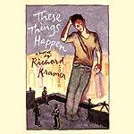 These Things Happen: A Novel | Richard Kramer