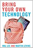 Bring Your Own Technology, Mal Lee and Martin Levins, 1742861008