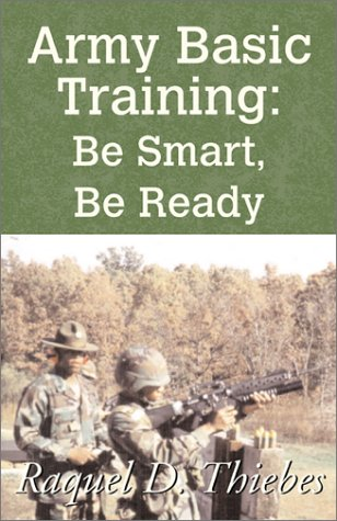 Army Basic Training: Be Smart, Be Ready