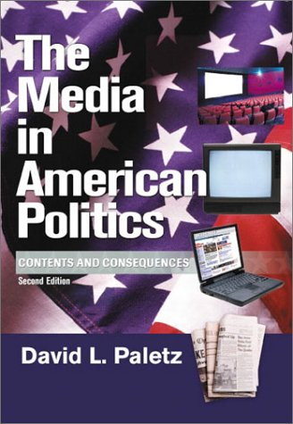 The Media in American Politics: Contents and Consequences (2nd Edition)