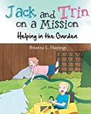Jack and Trin on a Misson: Helping in the Garden