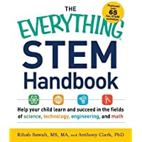 The Everything STEM Handbook: Help Your Child Learn and Succeed in the Fields of Science, Technology, Engineering, and Math