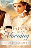 Fairer Than Morning, Rosslyn Elliott, 1595547851