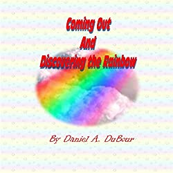 Coming Out and Discovering the Rainbow