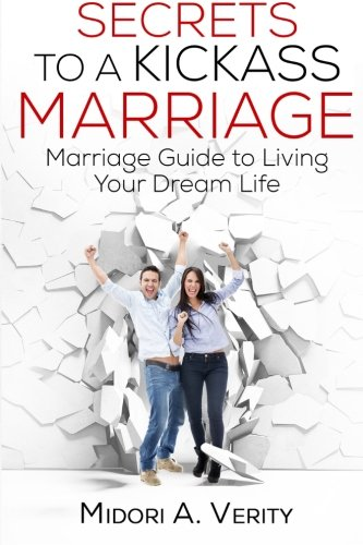 Secrets to a Kickass Marriage: Marriage Guide to Living Your Dream Life pdf epub