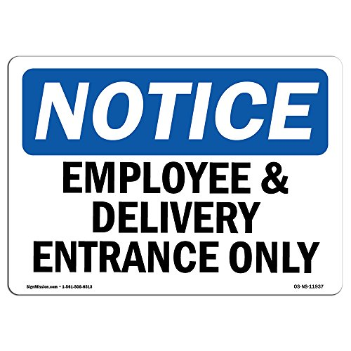 OSHA Notice Sign - Employee and Delivery Entrance Only | Aluminum Sign | Protect Your Business, Construction Site, Warehouse & Shop Area |  Made in The USA from SignMission
