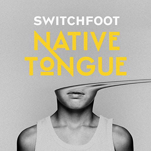 Switchfoot - NATIVE TONGUE (2018)