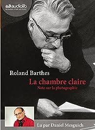 La Chambre claire: Livre audio 1CD MP3 - Suivi d'un entretien avec Benoît Peeters par Roland Barthes