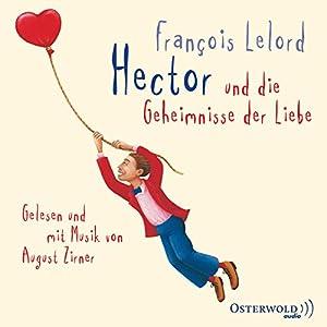 Hector und die Geheimnisse der Liebe Hörbuch