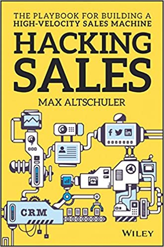 Hacking Sales by Max Altschuler