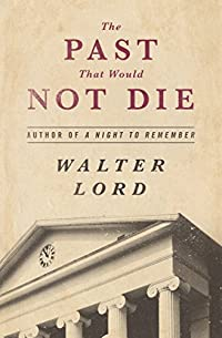 The Past That Would Not Die by Walter Lord ebook deal