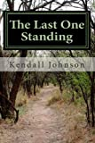 The Last One Standing, Kendall Johnson, 1470021854