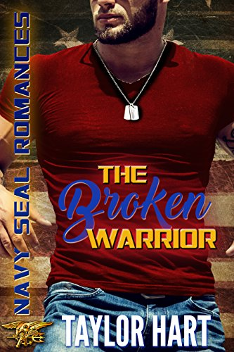 (The Broken Warrior: Navy SEAL Romances: The Legendary Kent Brother Romances)