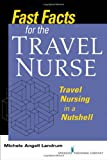 Fast Facts for the Travel Nurse, Landrum and Michele Angell Landrum, 0826137865