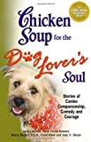 img - for Chicken Soup for the Dog Lover's Soul (Chicken Soup for the Soul (Paperback Health Communications)) by Jack Canfield (2005-09-27) book / textbook / text book