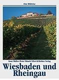 Wiesbaden und Rheingau. Eine Bildreise