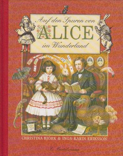 Auf den Spuren von Alice im Wunderland. ( Ab 10 J.).