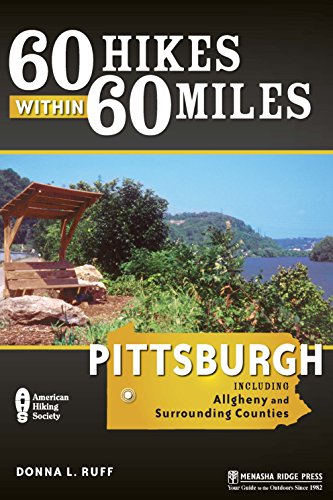 60 Hikes Within 60 Miles: Pittsburgh: Including Allegheny and Surrounding - Pennsylvania In Shopping Pittsburgh