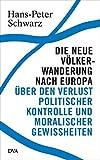 Die neue Völkerwanderung nach Europa: Über den Verlust politischer Kontrolle und moralischer Gewissheiten